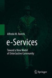 e-Services: Toward a New Model of (Inter)active Community-cover
