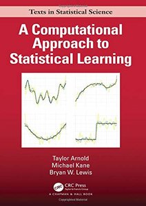 A Computational Approach to Statistical Learning (Chapman & Hall/CRC Texts in Statistical Science)-cover