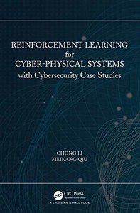 Reinforcement Learning for Cyber-Physical Systems: with Cybersecurity Case Studies-cover