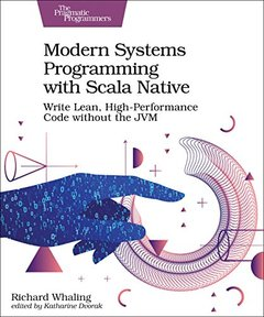 Modern Systems Programming with Scala Native: Write Lean, High-Performance Code without the JVM-cover