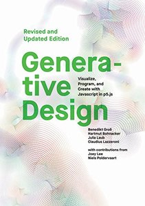 Generative Design: Visualize, Program, and Create with JavaScript in p5.js-cover