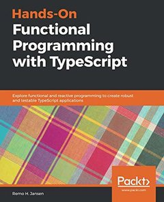 Hands-On Functional Programming with TypeScript: Explore functional and reactive programming to create robust and testable TypeScript applications-cover