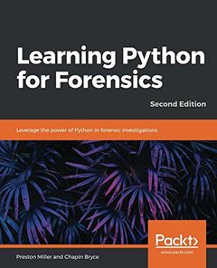 Learning Python for Forensics: Leverage the power of Python in forensic investigations, 2nd Edition-cover