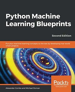 Python Machine Learning Blueprints: Put your machine learning concepts to the test by developing real-world smart projects, 2nd Edition-cover