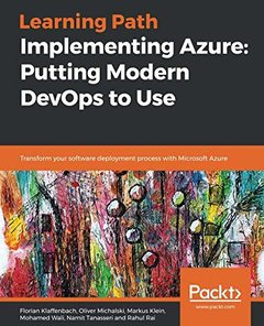 Implementing Azure: Putting Modern DevOps to Use: Transform your software deployment process with Microsoft Azure-cover