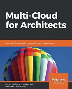 Multi-Cloud for Architects: Grow your IT business by means of a multi-cloud strategy-cover
