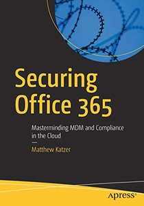 Securing Office 365: Masterminding MDM and Compliance in the Cloud-cover