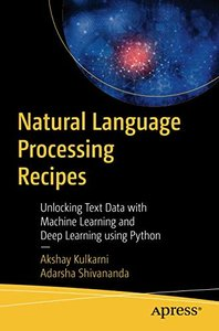 Natural Language Processing Recipes: Unlocking Text Data with Machine Learning and Deep Learning using Python-cover