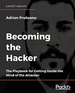 Becoming the Hacker: The Playbook for Getting Inside the Mind of the Attacker-cover