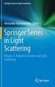 Springer Series in Light Scattering: Volume 3: Radiative Transfer and Light Scattering-cover