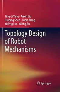 Topology Design of Robot Mechanisms (Springer Tracts in Mechanical Engineering)-cover