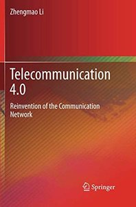 Telecommunication 4.0: Reinvention of the Communication Network