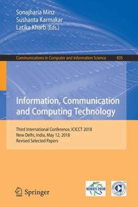 Information, Communication and Computing Technology: Third International Conference, ICICCT 2018, New Delhi, India, May 12, 2018, Revised Selected ... in Computer and Information Science)-cover