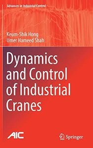 Dynamics and Control of Industrial Cranes (Advances in Industrial Control)-cover