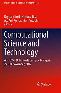 Computational Science and Technology: 4th ICCST 2017, Kuala Lumpur, Malaysia, 29–30 November, 2017 (Lecture Notes in Electrical Engineering)-cover