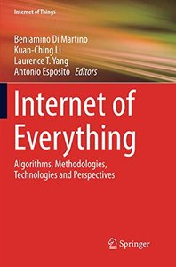 Internet of Everything: Algorithms, Methodologies, Technologies and Perspectives (Internet of Things)-cover