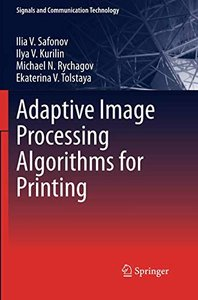 Adaptive Image Processing Algorithms for Printing (Signals and Communication Technology)-cover