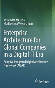 Enterprise Architecture for Global Companies in a Digital IT Era: Adaptive Integrated Digital Architecture Framework (AIDAF)-cover