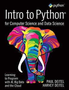 Intro to Python for Computer Science and Data Science: Learning to Program with AI, Big Data and The Cloud-cover