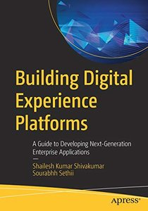 Building Digital Experience Platforms: A Guide to Developing Next-Generation Enterprise Applications-cover