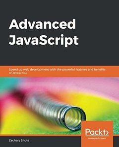 Advanced JavaScript: Speed up web development with the powerful features and benefits of JavaScript-cover