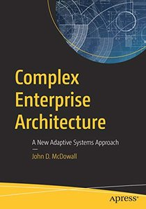 Complex Enterprise Architecture: A New Adaptive Systems Approach-cover