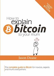 How to EXPLAIN BITCOIN to your mum-cover
