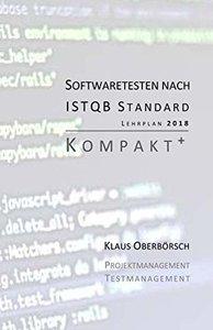Testen nach ISTQB Standard | Kompakt+: Auf Grundlage des aktuellen Lehrplans (Syllabus) von 2018! (German Edition)-cover
