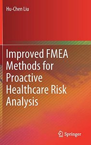 Improved FMEA Methods for Proactive Healthcare Risk Analysis-cover
