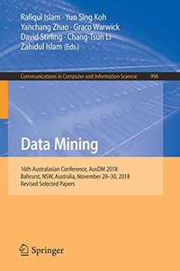 Data Mining: 16th Australasian Conference, AusDM 2018, Bahrurst, NSW, Australia, November 28–30, 2018, Revised Selected Papers (Communications in Computer and Information Science)-cover
