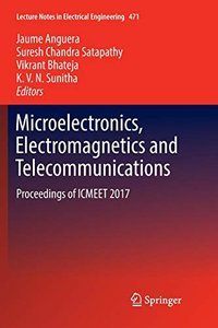 Microelectronics, Electromagnetics and Telecommunications: Proceedings of ICMEET 2017 (Lecture Notes in Electrical Engineering)-cover