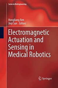 Electromagnetic Actuation and Sensing in Medical Robotics (Series in BioEngineering)-cover