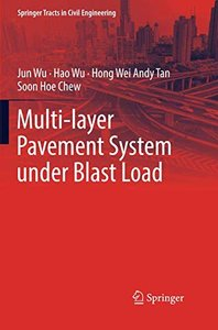 Multi-layer Pavement System under Blast Load (Springer Tracts in Civil Engineering)-cover