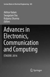 Advances in Electronics, Communication and Computing: ETAEERE-2016 (Lecture Notes in Electrical Engineering)