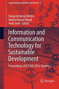 Information and Communication Technology for Sustainable Development: Proceedings of ICT4SD 2016, Volume 1 (Lecture Notes in Networks and Systems)-cover
