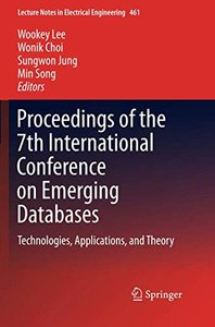 Proceedings of the 7th International Conference on Emerging Databases: Technologies, Applications, and Theory (Lecture Notes in Electrical Engineering)-cover