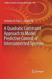 A Quadratic Constraint Approach to Model Predictive Control of Interconnected Systems (Studies in Systems, Decision and Control)-cover