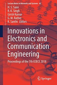 Innovations in Electronics and Communication Engineering: Proceedings of the 7th ICIECE 2018 (Lecture Notes in Networks and Systems)-cover