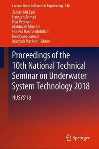 Proceedings of the 10th National Technical Seminar on Underwater System Technology 2018: NUSYS'18 (Lecture Notes in Electrical Engineering)-cover