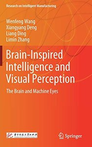 Brain-Inspired Intelligence and Visual Perception: The Brain and Machine Eyes (Research on Intelligent Manufacturing)-cover