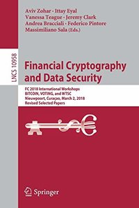 Financial Cryptography and Data Security: FC 2018 International Workshops, BITCOIN, VOTING, and WTSC, Nieuwpoort, Curaçao, March 2, 2018, Revised Selected Papers (Lecture Notes in Computer Science)-cover