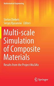 Multi-scale Simulation of Composite Materials: Results from the Project MuSiKo (Mathematical Engineering)-cover