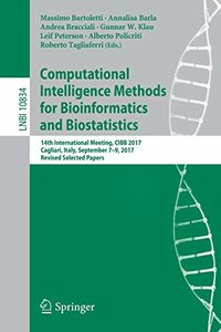 Computational Intelligence Methods for Bioinformatics and Biostatistics: 14th International Meeting, CIBB 2017, Cagliari, Italy, September 7-9, 2017, ... Papers (Lecture Notes in Computer Science)-cover