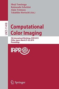 Computational Color Imaging: 7th International Workshop, CCIW 2019, Chiba, Japan, March 27-29, 2019, Proceedings (Lecture Notes in Computer Science)-cover