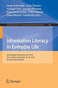 Information Literacy in Everyday Life: 6th European Conference, ECIL 2018, Oulu, Finland, September 24–27, 2018, Revised Selected Papers (Communications in Computer and Information Science)-cover
