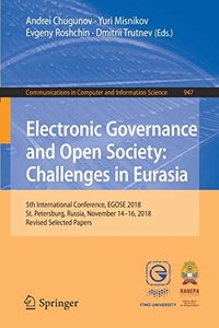 Electronic Governance and Open Society: Challenges in Eurasia: 5th International Conference, EGOSE 2018, St. Petersburg, Russia, November 14-16, 2018, ... in Computer and Information Science)-cover