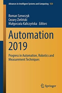 Automation 2019: Progress in Automation, Robotics and Measurement Techniques (Advances in Intelligent Systems and Computing)-cover