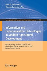 Information and Communication Technologies in Modern Agricultural Development: 8th International Conference, HAICTA 2017, Chania, Crete, Greece, ... in Computer and Information Science)-cover