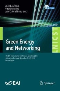 Green Energy and Networking: 5th EAI International Conference, GreeNets 2018, Guimarães, Portugal, November 21–23, 2018, Proceedings (Lecture Notes of ... and Telecommunications Engineering)-cover
