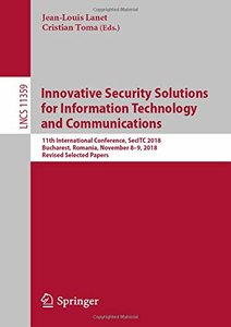 Innovative Security Solutions for Information Technology and Communications: 11th International Conference, SecITC 2018, Bucharest, Romania, November ... Papers (Lecture Notes in Computer Science)-cover